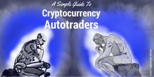 Cryptocurrency Autotraders একটি সহজ গাইড
